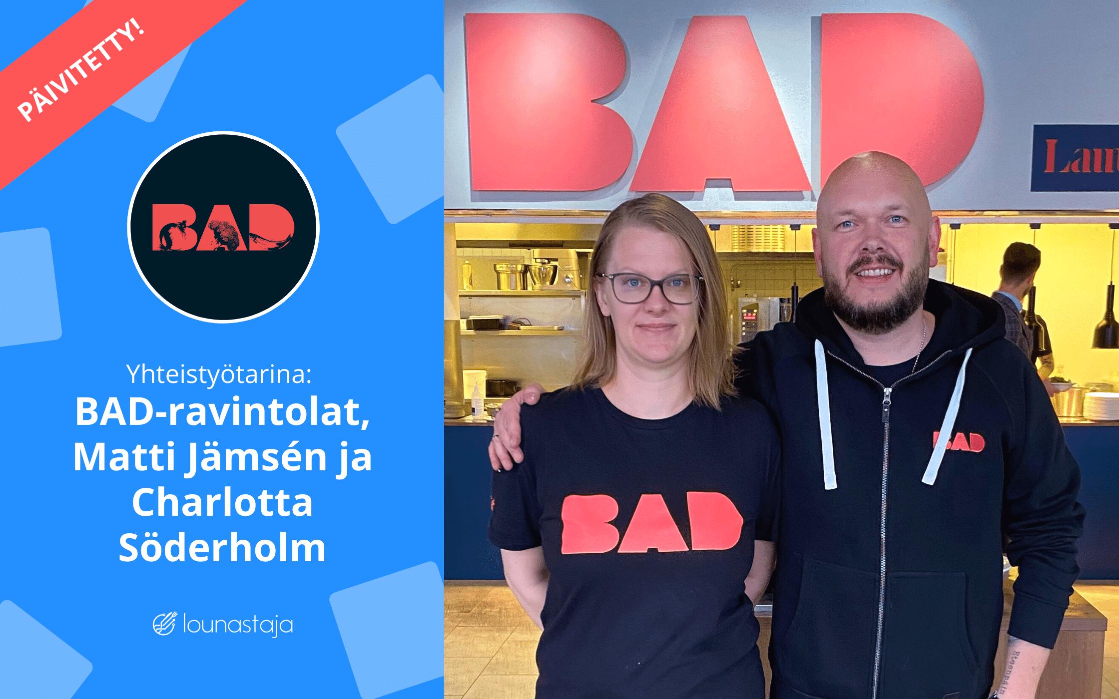 Yhteistyötarina: BAD-ravintolat, Matti Jämsén ja Charlotta Söderholm